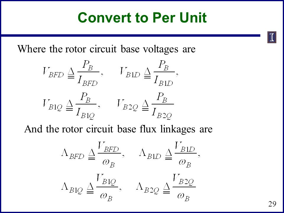 Convert to Per Unit Where the rotor circuit base voltages are