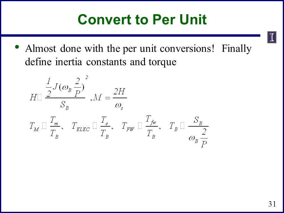 Convert to Per Unit Almost done with the per unit conversions.