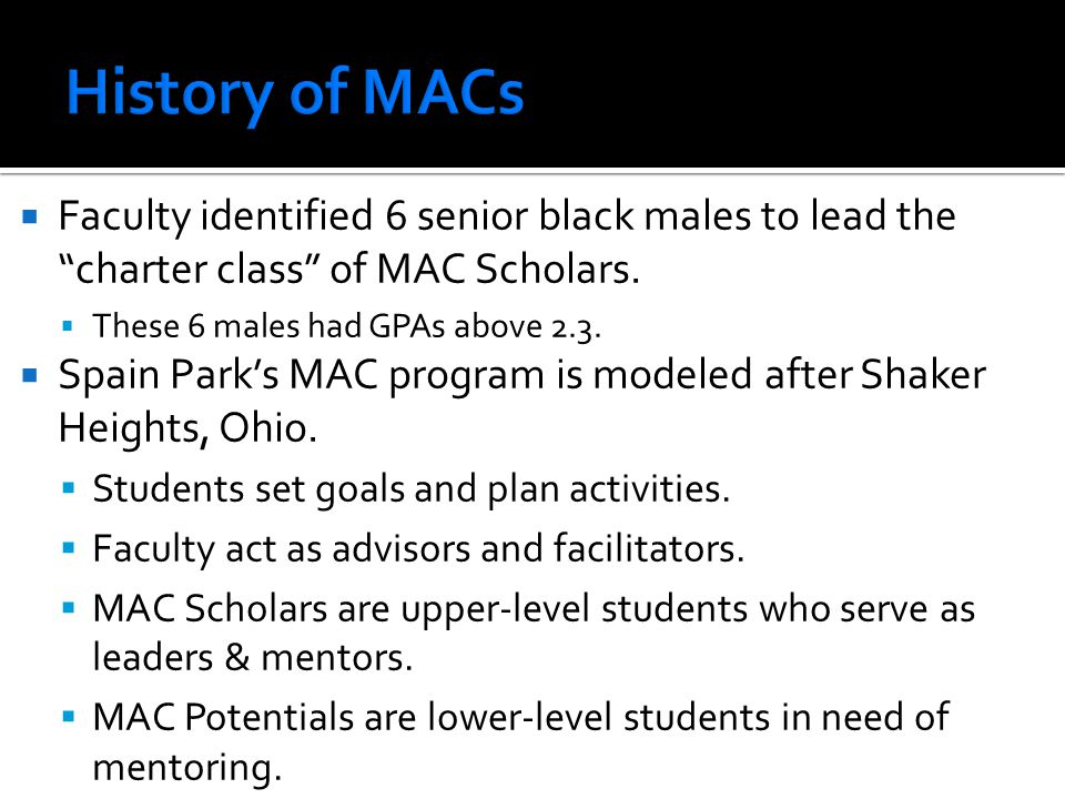 History of MACs Faculty identified 6 senior black males to lead the charter class of MAC Scholars.