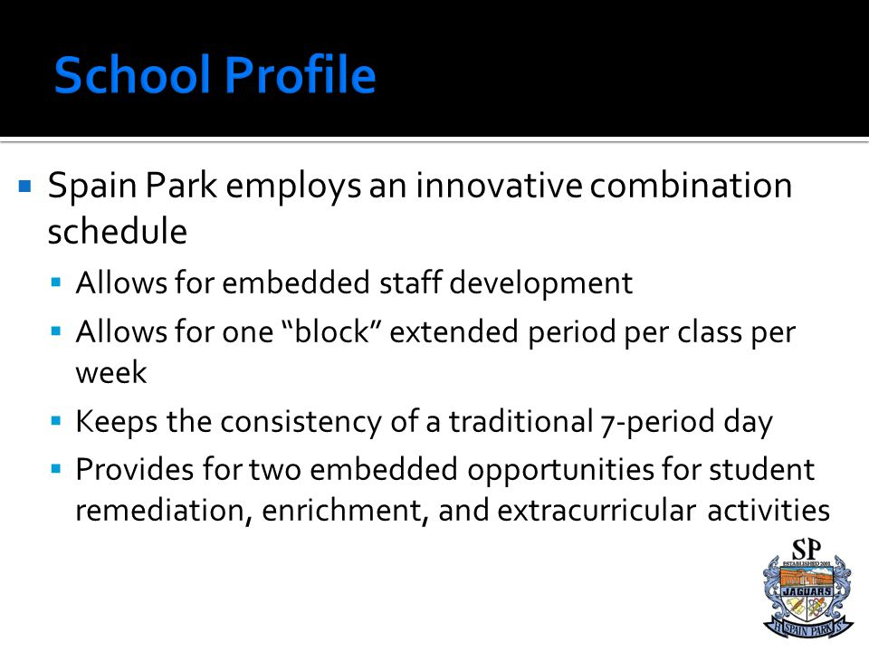 School Profile Spain Park employs an innovative combination schedule