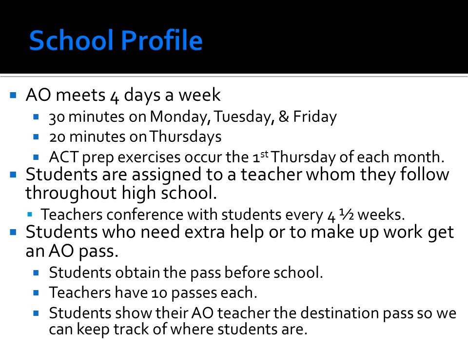 School Profile AO meets 4 days a week