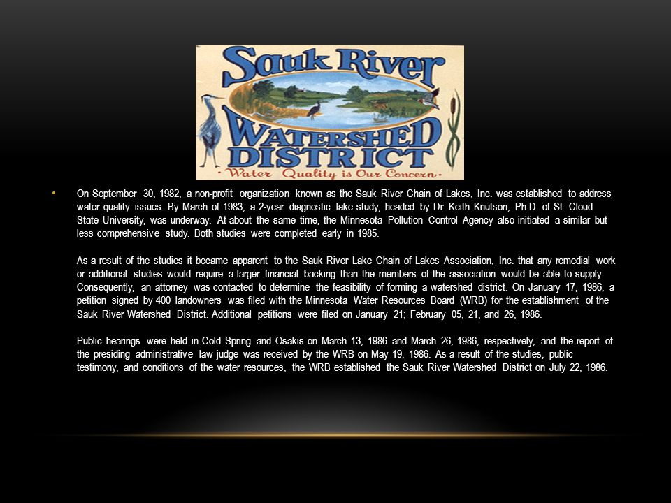 On September 30, 1982, a non-profit organization known as the Sauk River Chain of Lakes, Inc.