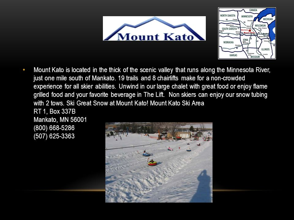 Mount Kato is located in the thick of the scenic valley that runs along the Minnesota River, just one mile south of Mankato.