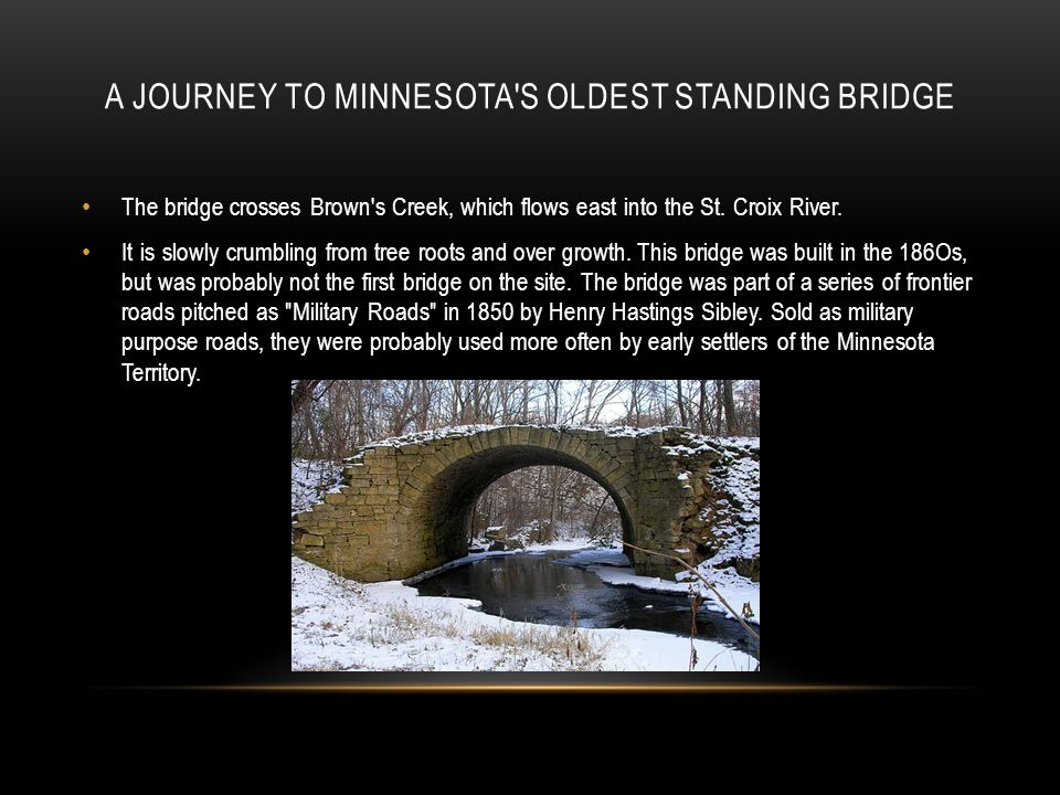 A Journey to Minnesota s Oldest Standing Bridge