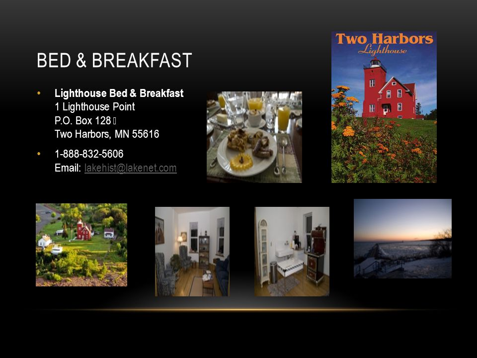 Bed & Breakfast Lighthouse Bed & Breakfast 1 Lighthouse Point P.O. Box 128 Two Harbors, MN 55616.