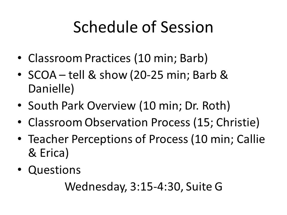 Schedule of Session Classroom Practices (10 min; Barb)