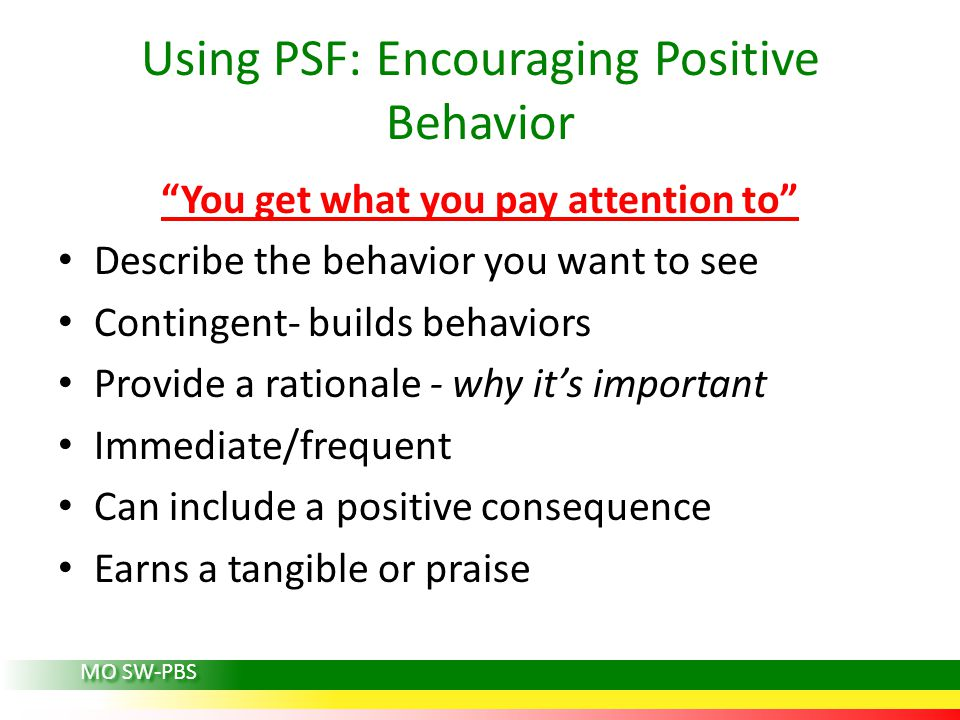 Using PSF: Encouraging Positive Behavior