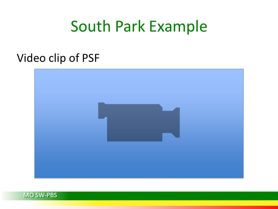 South Park Example Video clip of PSF MO SW-PBS