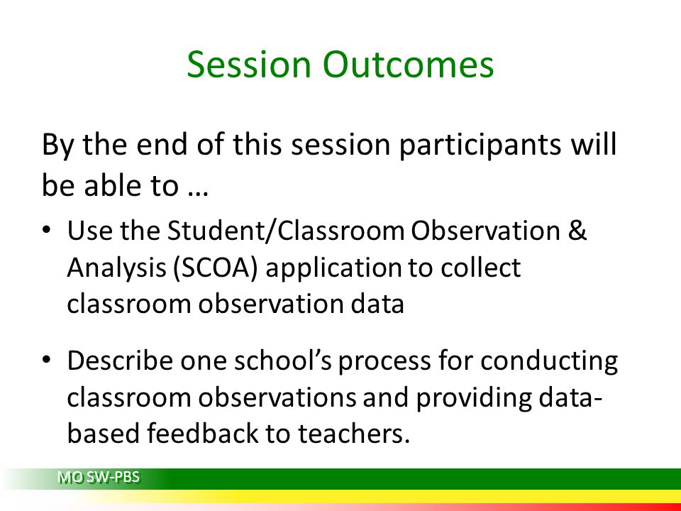 Session Outcomes By the end of this session participants will be able to …