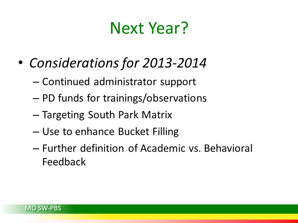 Next Year Considerations for 2013-2014