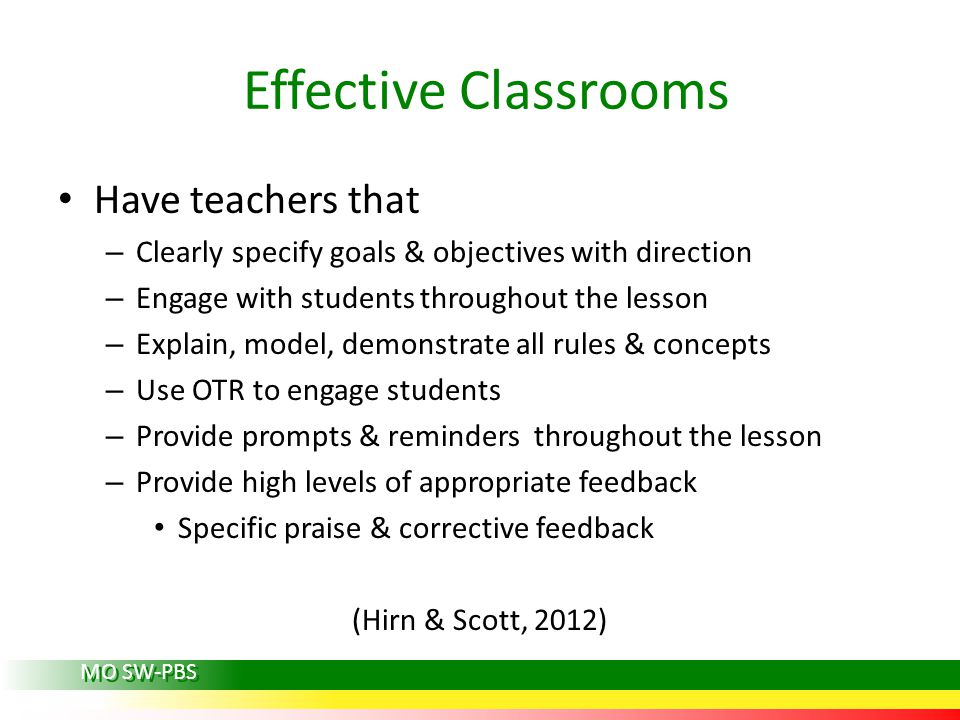 Effective Classrooms Have teachers that