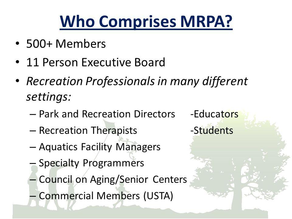 Who Comprises MRPA 500+ Members 11 Person Executive Board