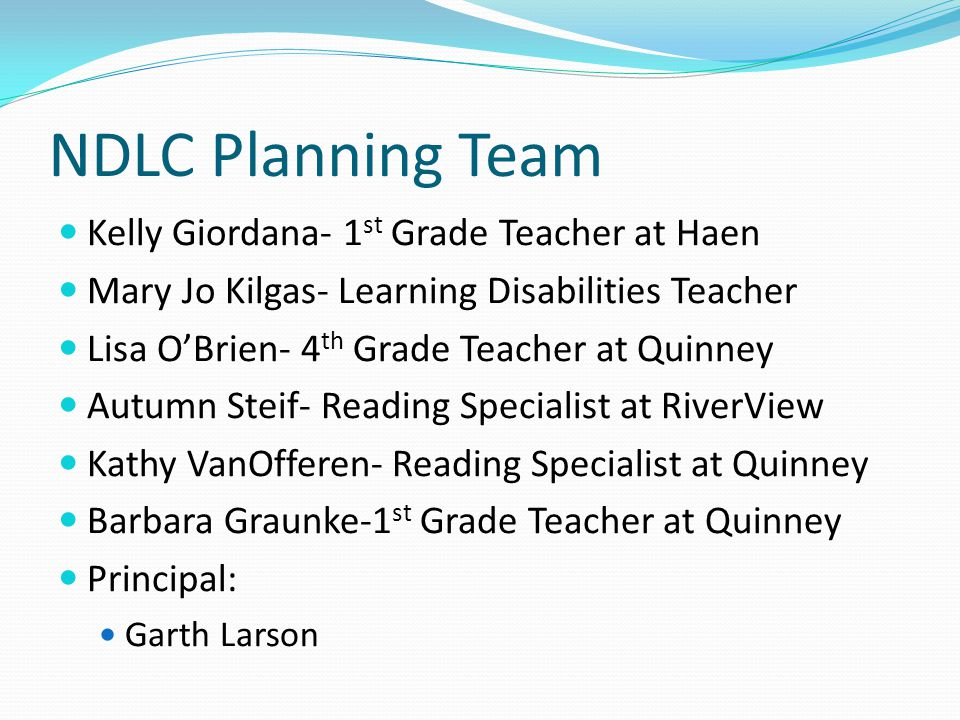 NDLC Planning Team Kelly Giordana- 1st Grade Teacher at Haen