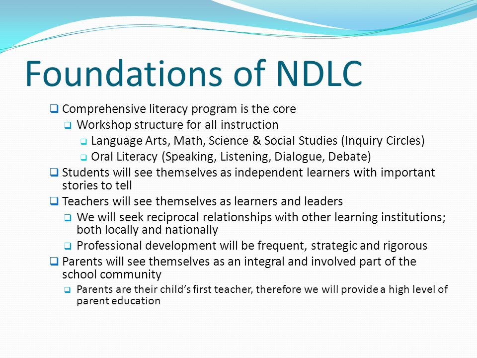 Foundations of NDLC Comprehensive literacy program is the core