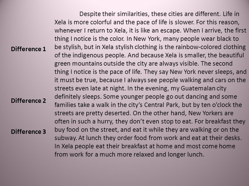 Despite their similarities, these cities are different