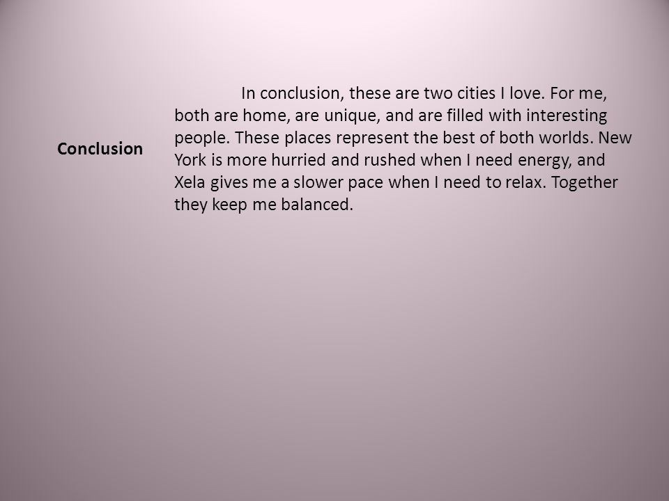 In conclusion, these are two cities I love