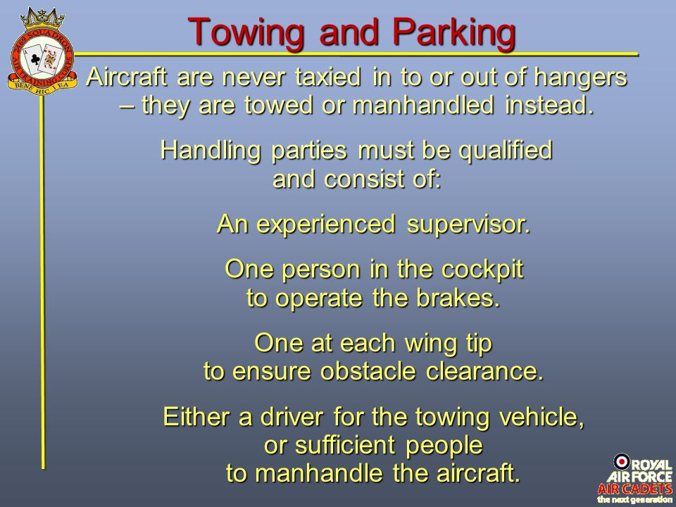 Towing and Parking Aircraft are never taxied in to or out of hangers