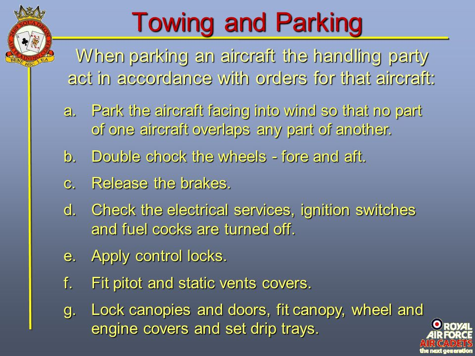 Towing and Parking When parking an aircraft the handling party