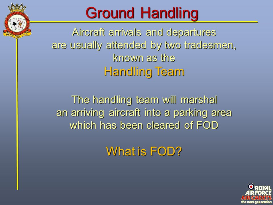 Ground Handling Handling Team What is FOD