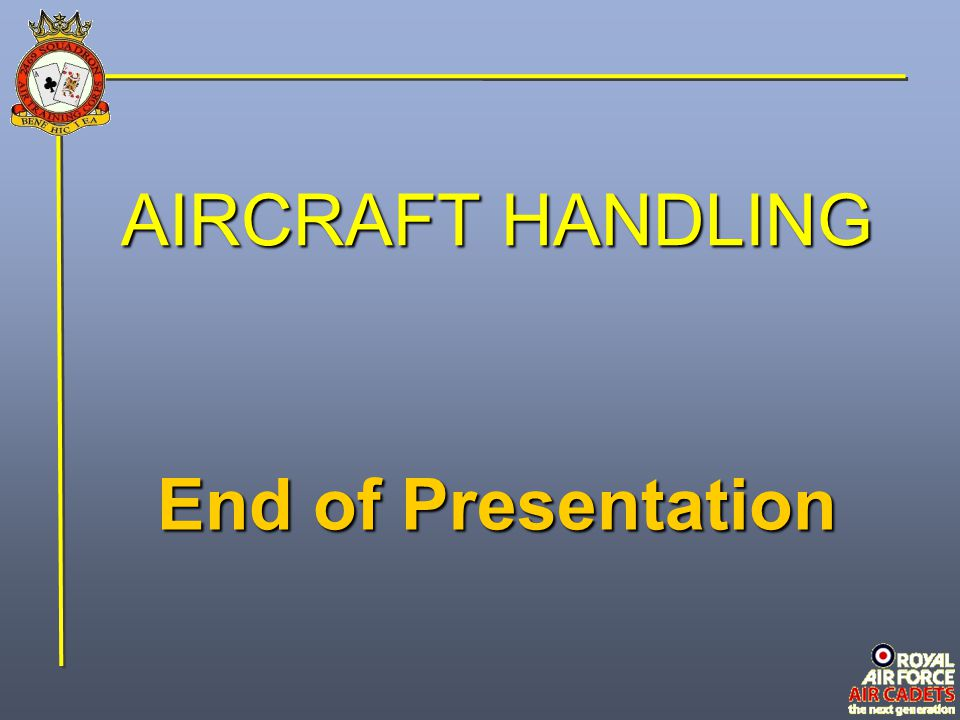 AIRCRAFT HANDLING End of Presentation