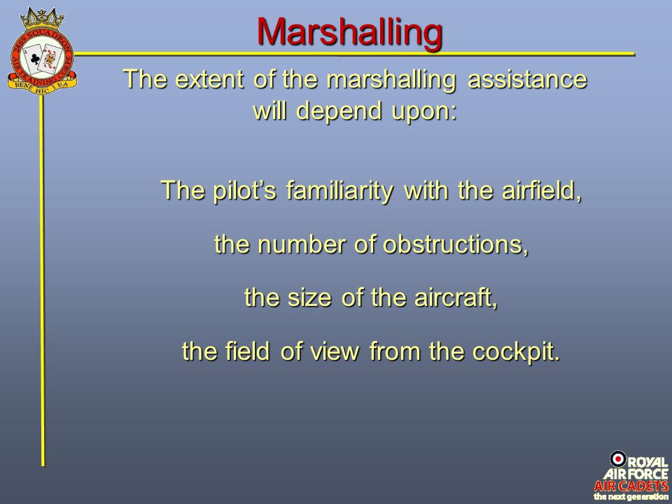 Marshalling The extent of the marshalling assistance will depend upon: