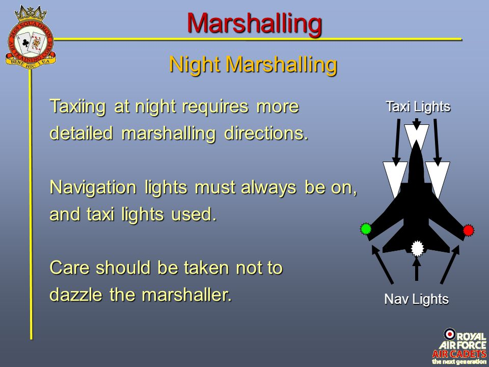 Marshalling Night Marshalling Taxiing at night requires more