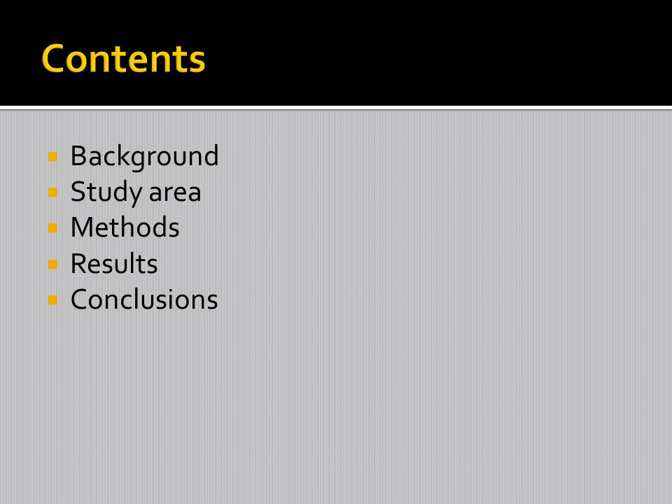 Contents Background Study area Methods Results Conclusions
