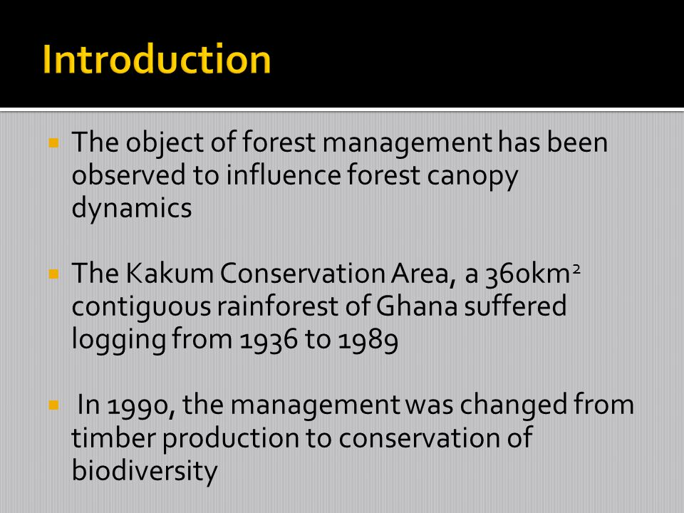 Introduction The object of forest management has been observed to influence forest canopy dynamics.