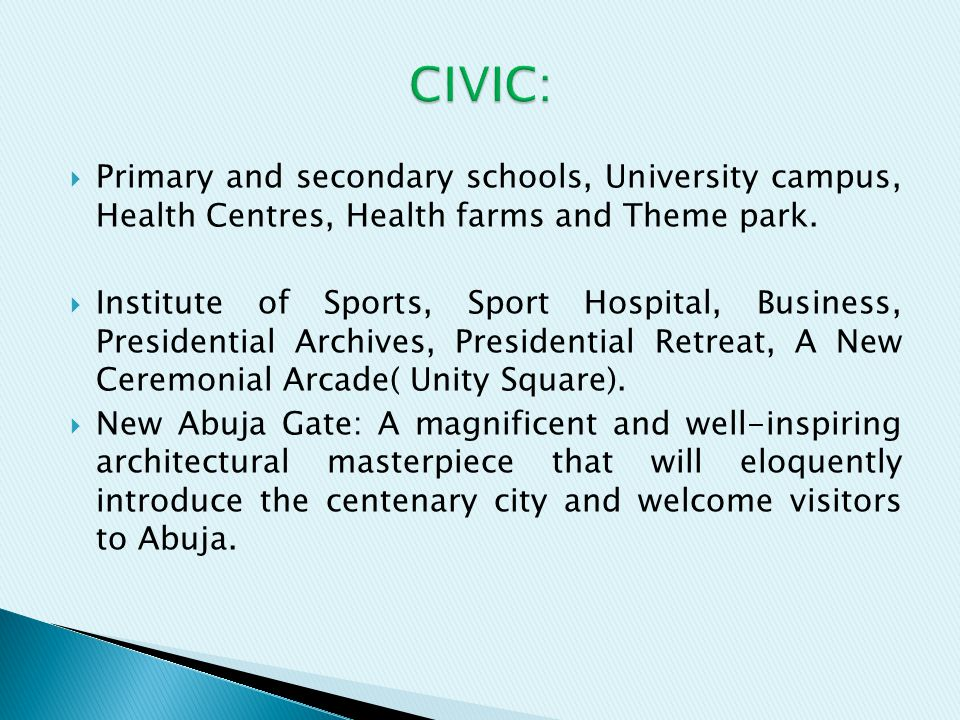 CIVIC: Primary and secondary schools, University campus, Health Centres, Health farms and Theme park.