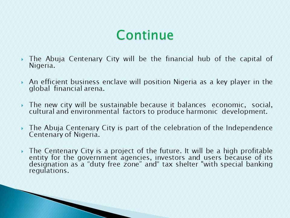 Continue The Abuja Centenary City will be the financial hub of the capital of Nigeria.