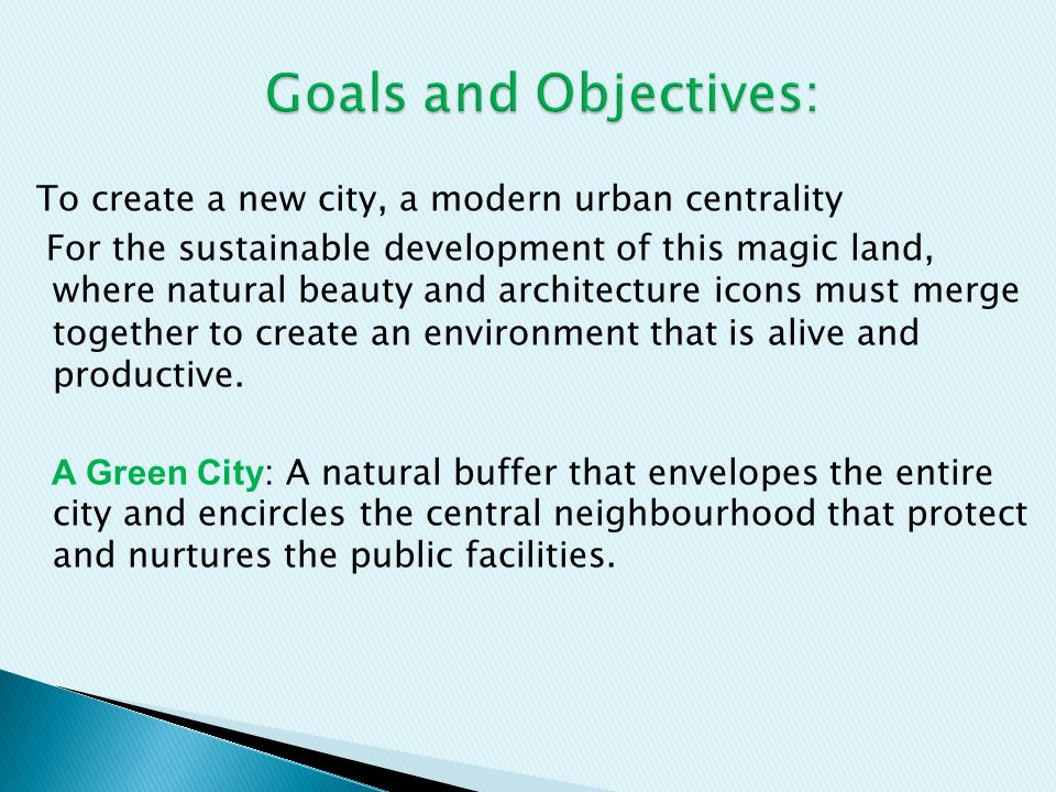 Goals and Objectives: To create a new city, a modern urban centrality
