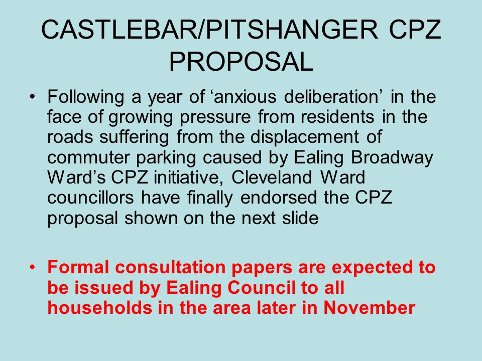 CASTLEBAR/PITSHANGER CPZ PROPOSAL