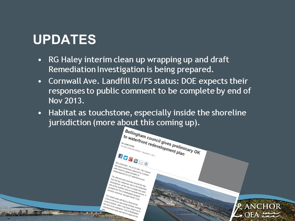 UPDATES RG Haley interim clean up wrapping up and draft Remediation Investigation is being prepared.