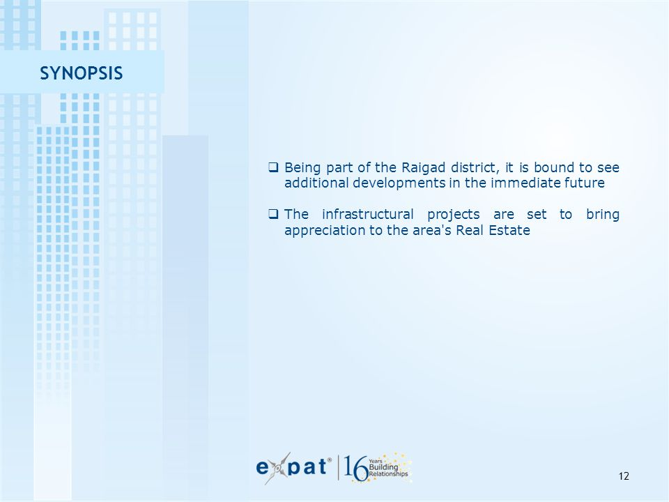 SYNOPSIS Being part of the Raigad district, it is bound to see additional developments in the immediate future.