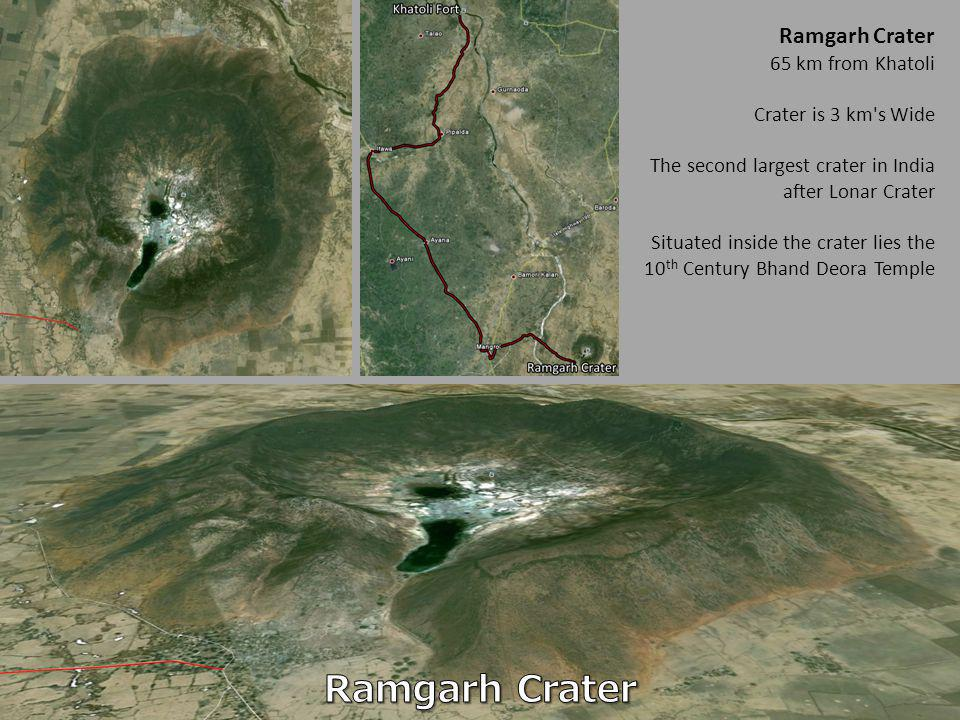 Ramgarh Crater Ramgarh Crater 65 km from Khatoli Crater is 3 km s Wide