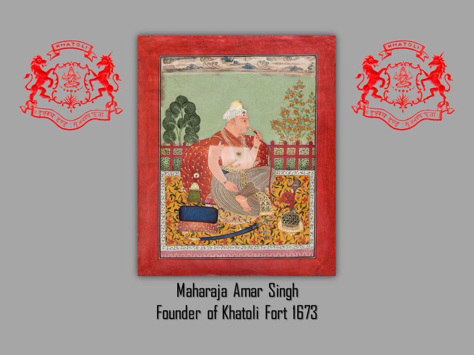 Founder of Khatoli Fort 1673
