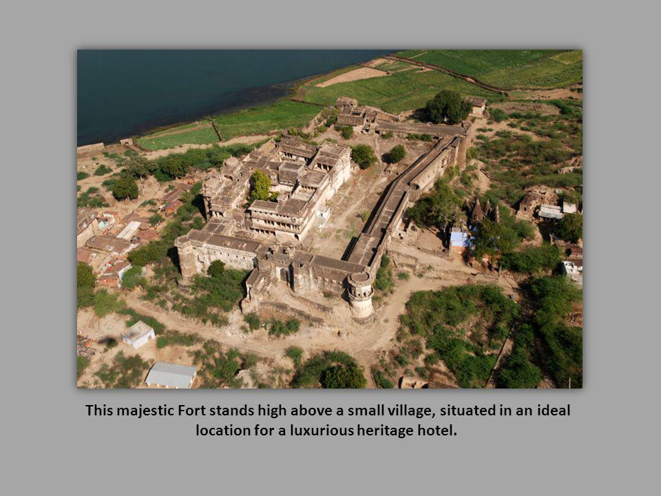 This majestic Fort stands high above a small village, situated in an ideal location for a luxurious heritage hotel.
