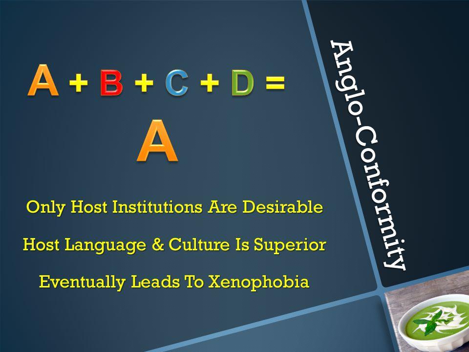 A A + B + C + D = Anglo-Conformity