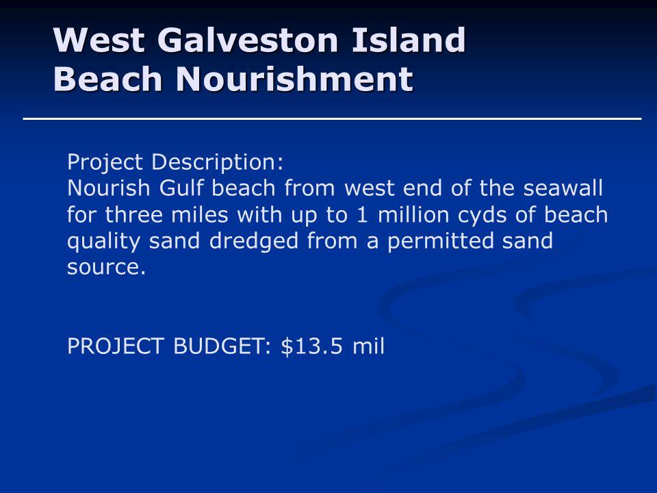 West Galveston Island Beach Nourishment Project Description:
