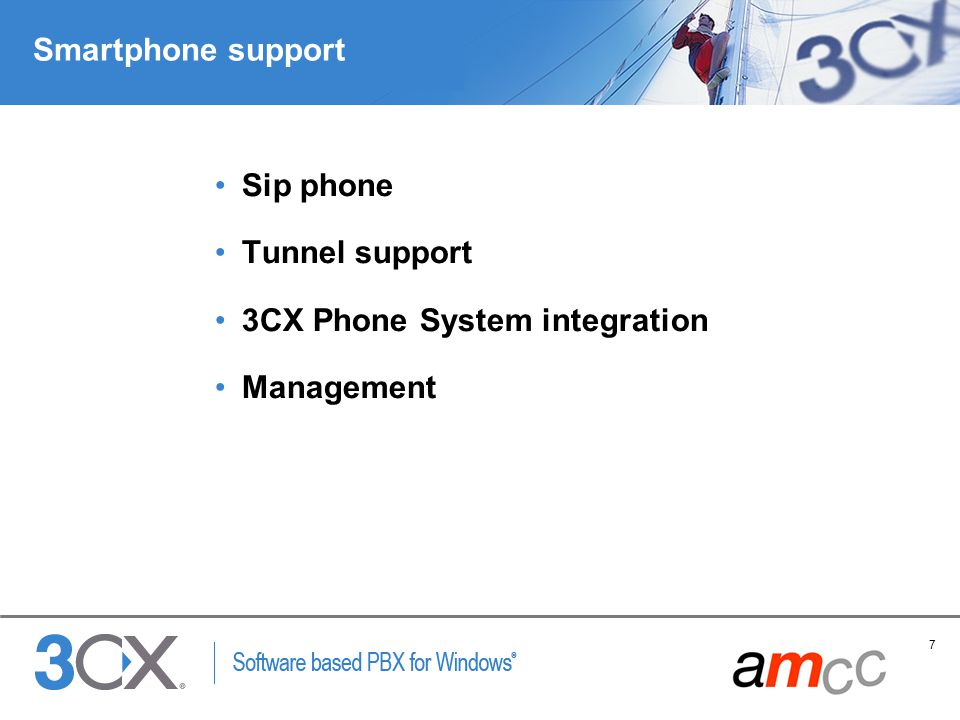 Smartphone support Sip phone Tunnel support 3CX Phone System integration Management