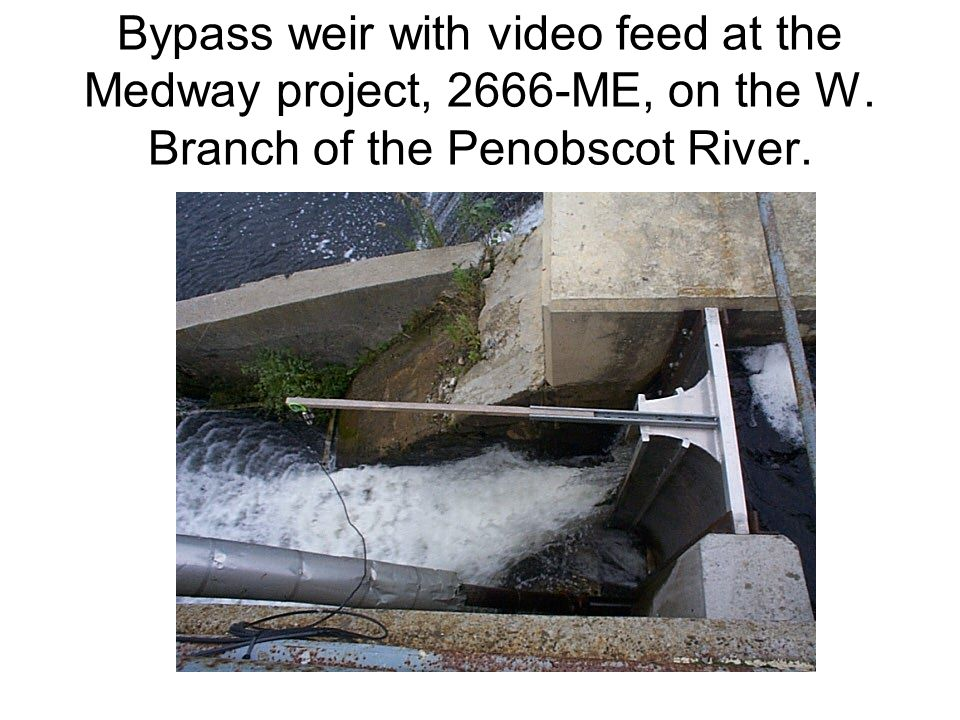 Bypass weir with video feed at the Medway project, 2666-ME, on the W