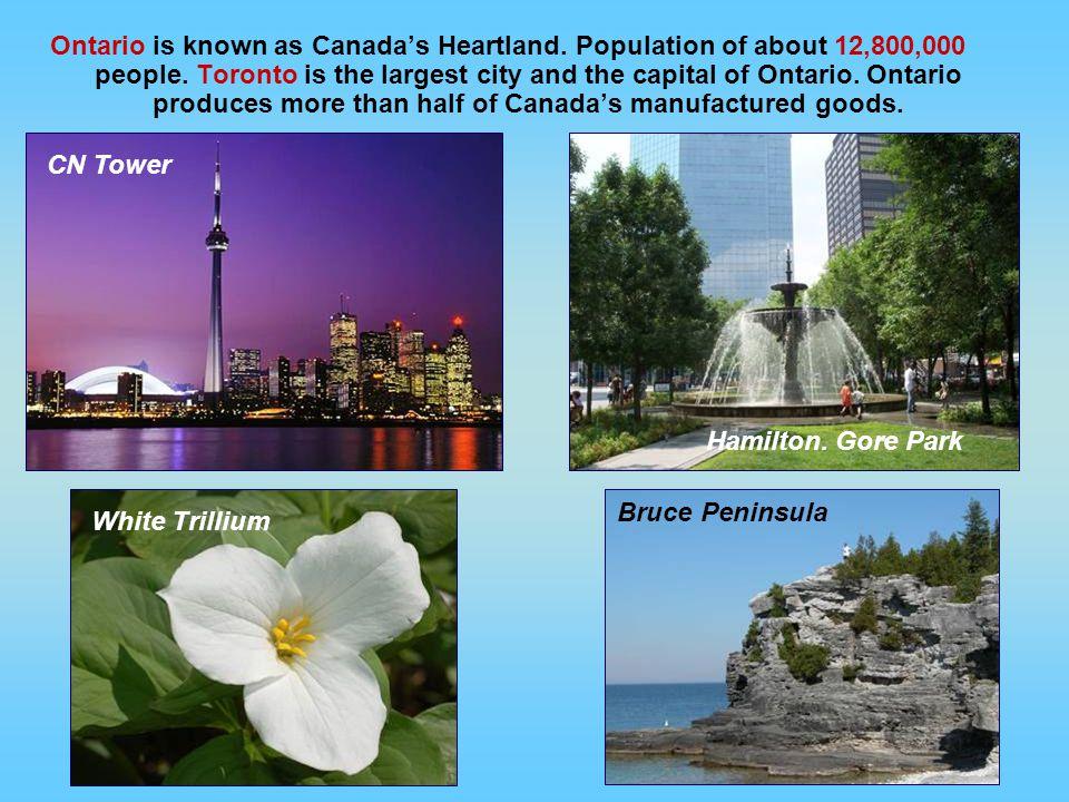 Ontario is known as Canada's Heartland
