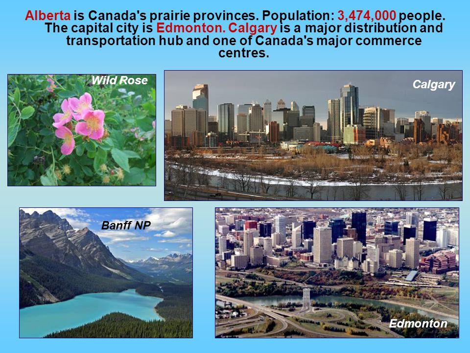 Alberta is Canada s prairie provinces. Population: 3,474,000 people