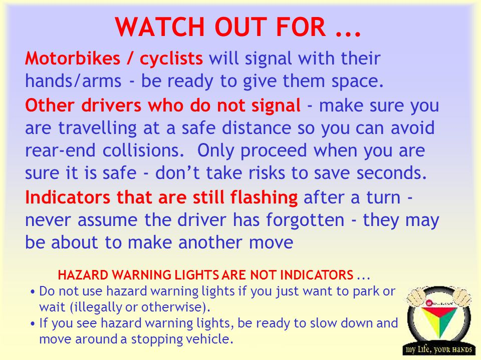 HAZARD WARNING LIGHTS ARE NOT INDICATORS ...