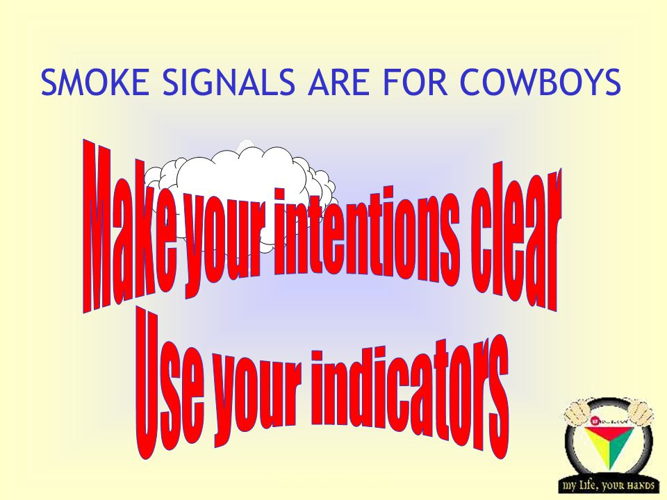 SMOKE SIGNALS ARE FOR COWBOYS