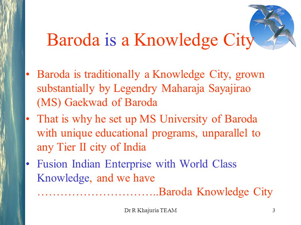Baroda is a Knowledge City