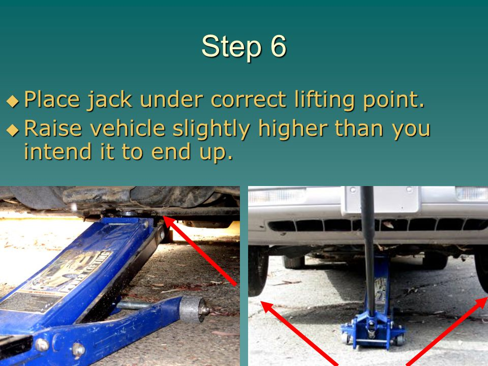 Step 6 Place jack under correct lifting point.