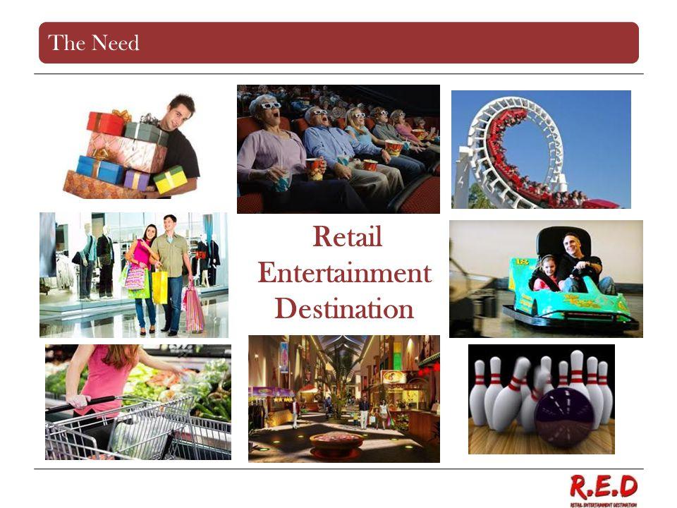 The Need Retail Entertainment Destination