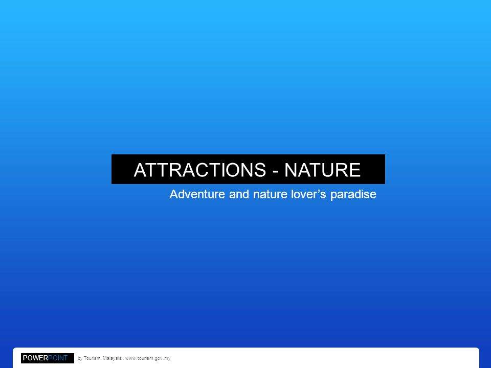 ATTRACTIONS - NATURE Adventure and nature lover's paradise POWERPOINT