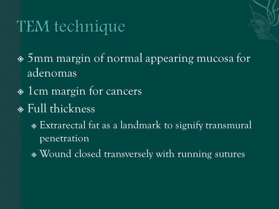 TEM technique 5mm margin of normal appearing mucosa for adenomas